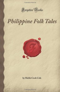 Philippine Folk Tales (Forgotten Books)