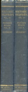Historic Highways of America, Volumes 11 & 12, Pioneer Roads and Experiences of Travelers Volumes I and II