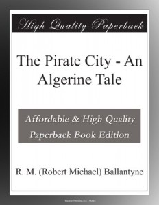 The Pirate City – An Algerine Tale