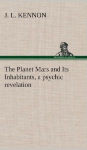 The Planet Mars and Its Inhabitants, a Psychic Revelation