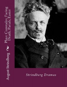 Plays: Comrades; Facing Death; Pariah; Easter: Strindberg Dramas