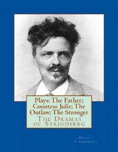 Plays: The Father; Countess Julie; The Outlaw; The Stronger: The Dramas of Strindberg