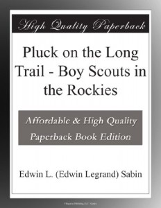 Pluck on the Long Trail – Boy Scouts in the Rockies