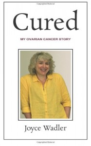 Cured, My Ovarian Cancer Story (Plucky Cancer Girl Strikes Back) (Volume 2)