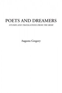 Poets and Dreamers (Studies and translations from the Irish)