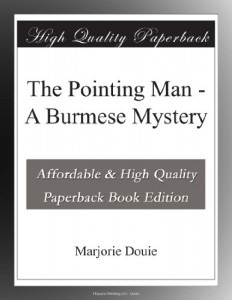 The Pointing Man – A Burmese Mystery