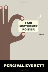 I Am Not Sidney Poitier: A Novel