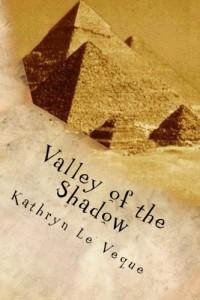 Valley of the Shadow (Kathlyn Trent/Marcus Burton Romance Adventure Series) (Volume 1)