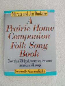 A Prairie Home Companion Folk Song Book : More Than 300 Fresh, Funny, and Irreverent American Folk Songs