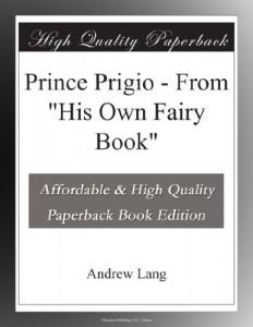 "Prince Prigio – From ""His Own Fairy Book"""