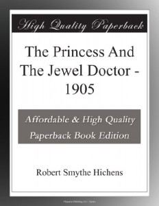 The Princess And The Jewel Doctor – 1905