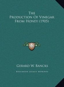 The Production Of Vinegar From Honey (1905)
