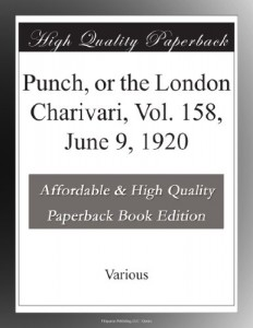 Punch, or the London Charivari, Vol. 158, June 9, 1920