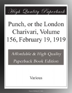 Punch, or the London Charivari, Volume 156, February 19, 1919