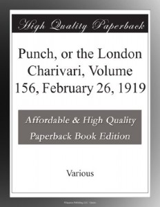 Punch, or the London Charivari, Volume 156, February 26, 1919