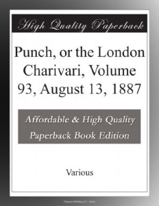 Punch, or the London Charivari, Volume 93, August 13, 1887