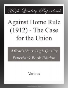 Against Home Rule (1912) – The Case for the Union