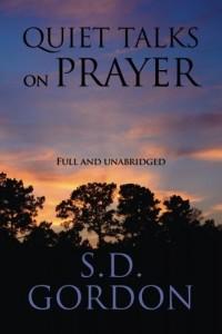 Quiet Talks on Prayer: Full and Unabridged
