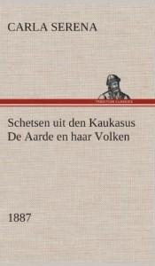 Schetsen Uit Den Kaukasus de Aarde En Haar Volken, 1887 (Dutch Edition)