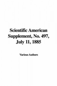 Scientific American Supplement, No. 497, July 11, 1885