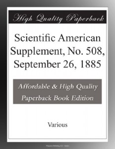 Scientific American Supplement, No. 508, September 26, 1885