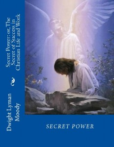 Secret Power: or, The Secret of Success in Christian Life and Work