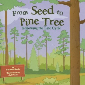 From Seed to Pine Tree: Following the Life Cycle (Amazing Science: Life Cycles)