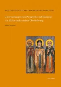 Untersuchungen zum Panegyrikos auf Makarios von Tkoou und zu seiner Überlieferung (Sprachen und Kulturen des Christlichen Orients) (German Edition)