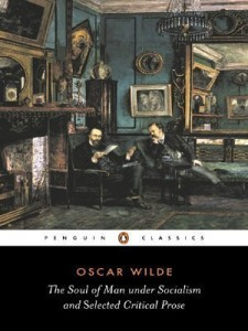 The Soul of Man Under Socialism and Selected Critical Prose (Penguin Classics) by Wilde, Oscar published by Penguin Classics (2001)