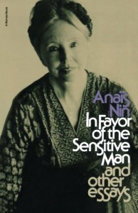In Favor of the Sensitive Man, and Other Essays