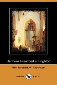 Sermons Preached at Brighton, Third Series (Dodo Press)