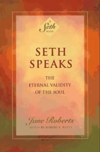 Seth Speaks: The Eternal Validity of the Soul