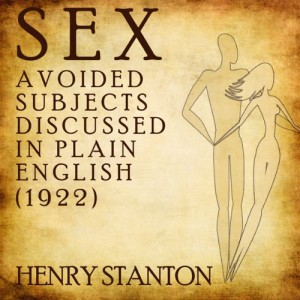 Sex: Avoided Subjects Discussed in Plain English (1922)