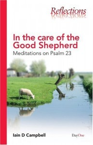 In the Care of the Good Shepherd: Meditations on Psalm 23 (Reflections (DayOne))