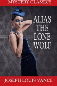 Alias the Lone Wolf (Mystery Classics) (Starmont Facsimile Fiction)