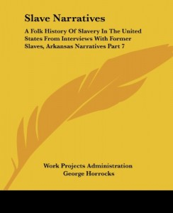 Slave Narratives: A Folk History Of Slavery In The United States From Interviews With Former Slaves, Arkansas Narratives Part 7