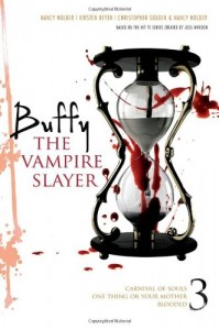 Buffy the Vampire Slayer 3: Carnival of Souls; One Thing or Your Mother; Blooded