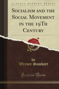 Socialism and the Social Movement in the 19Th Century (Classic Reprint)