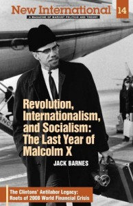 Revolution, Internationalism, and Socialism: The Last Year of Malcolm X (New International no. 14) (New International, Number 14)