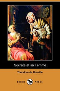 Socrate Et Sa Femme (Dodo Press) (French Edition)