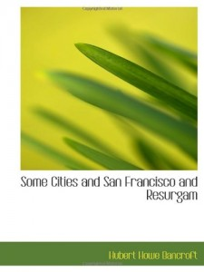 Some Cities and San Francisco and Resurgam
