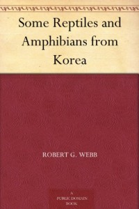 Some Reptiles and Amphibians from Korea