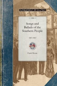 Songs and Ballads of the Southern People 1861-1865 (Civil War)