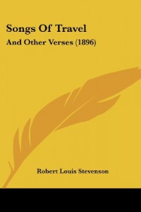 Songs Of Travel: And Other Verses (1896)