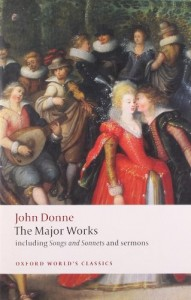 John Donne – The Major Works: including Songs and Sonnets and sermons (Oxford World's Classics)