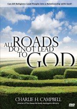 dvd CALVARY CHAPEL Charlie Campbell ALL ROADS DO NOT LEAD TO GOD. What about Buddists. Hindus. Muslims