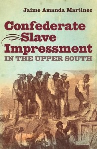Confederate Slave Impressment in the Upper South (Civil War America)