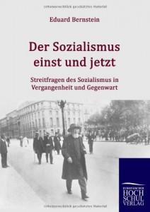 Der Sozialismus einst und jetzt: Streitfragen des Sozialismus in Vergangenheit und Gegenwart (German Edition)