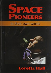 Space Pioneers: In Their Own Words