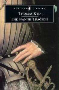 Spanish Tragedie (Penguin Classics: Penguin Dramatists)